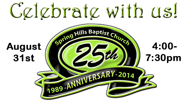 Spring Hills Baptist Church 25th Anniversary Celebration!