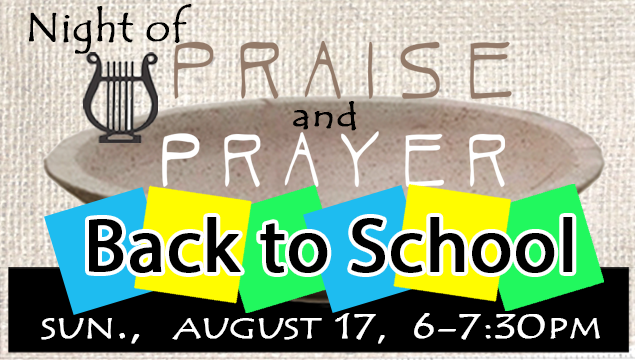 Night of Prayer and Praise - Back to School