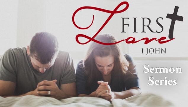First Love Sermon Series