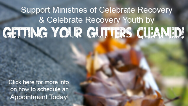 Celebrate Recovery Gutter Cleaning