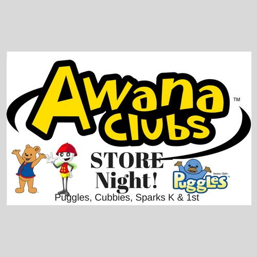 AWANA Store Night - Puggles, Cubbies, Sparks K & 1st Grade
