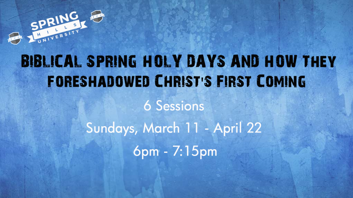 Biblical Spring Holy Days and How They Foreshadowed Christ's First Coming