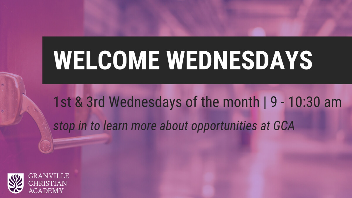 Welcome Wednesdays at Granville Christian Academy
