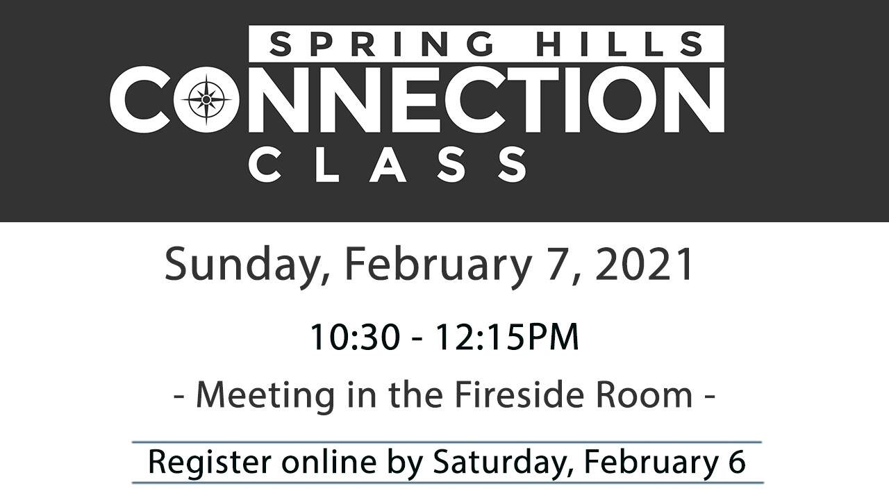 Spring Hills Connection Class - February