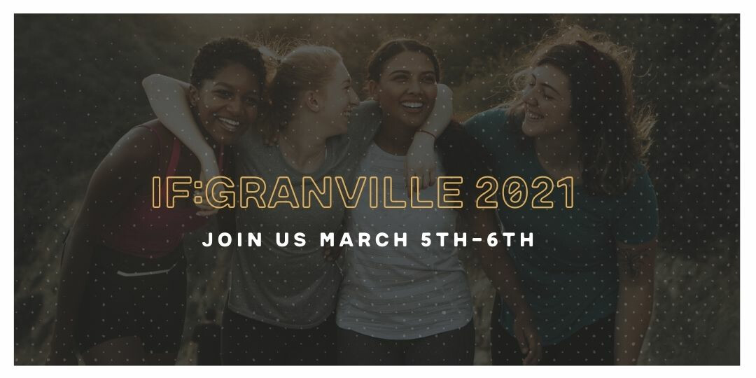 REGISTRATION:  IF:Granville 2021 - March 5 & 6, 2021