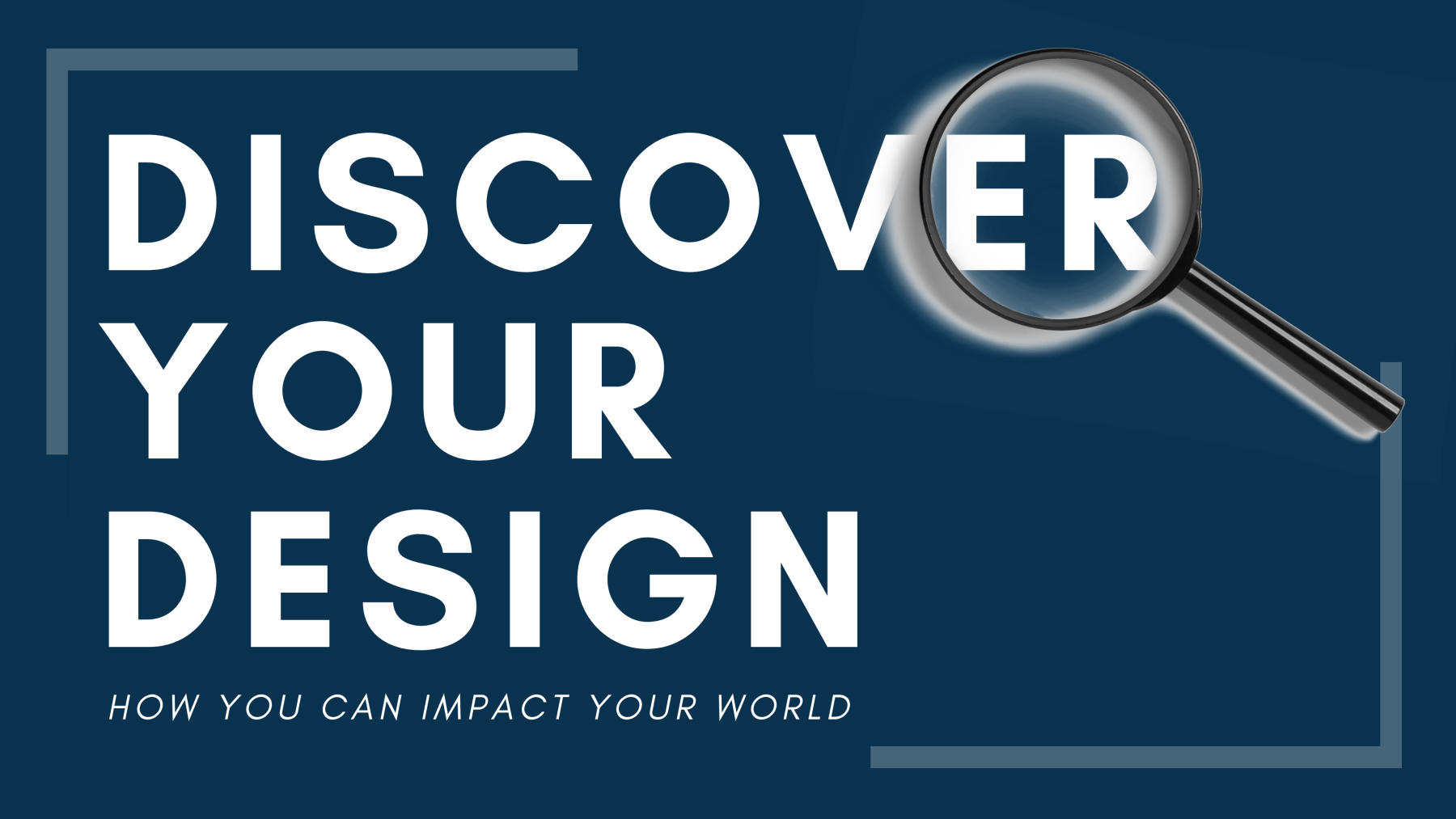 Discover Your Design: How You Can Impact Our World - 2 Sessions