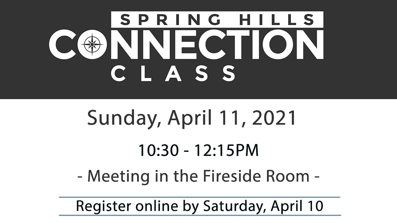 Spring Hills Connection Class - April