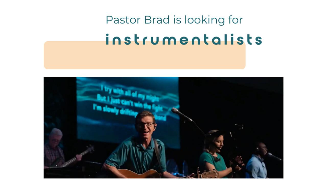 Instrumentalists Needed!