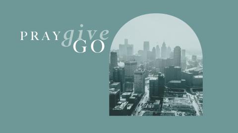 Pray. Give. Go. - Afghanistan, Haiti, Detroit, America